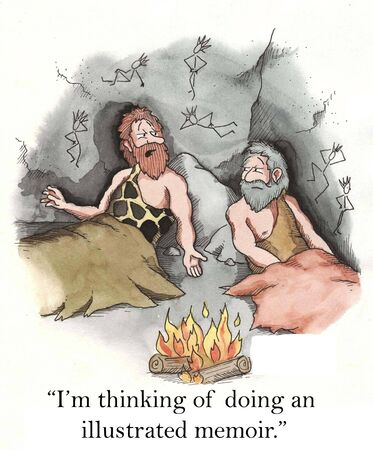 prehistoric man: I m thinking of doing an illustrated memoir