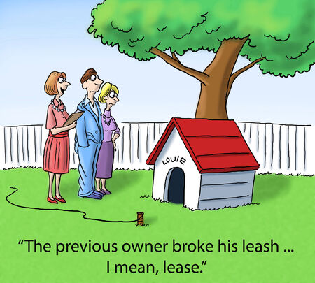 lease: The previous owner broke his leash ... I mean, lease.