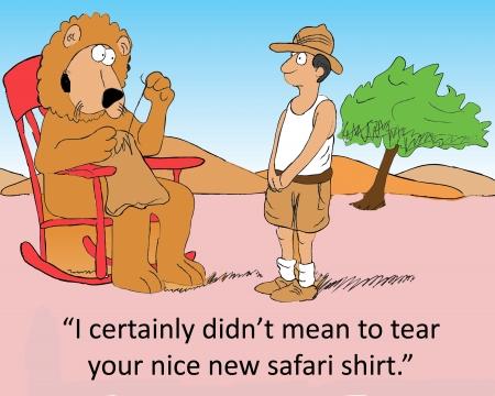 maim: I certainly didn t mean to tear your nice new safari shirt