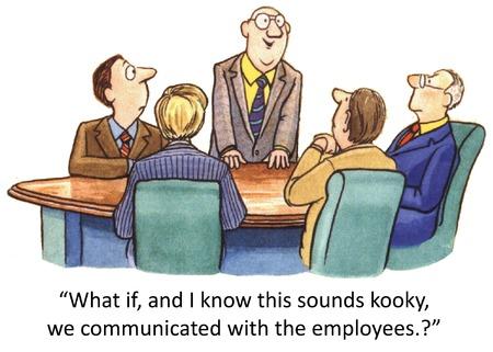 Wat als, en ik weet dat dit klinkt maf, we met de medewerkers gecommuniceerd