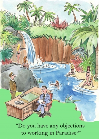 objections: Do you have any objections to working in Paradise