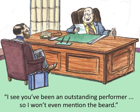 even:  I see you ve been an outstanding performer… so I won t even mention the beard