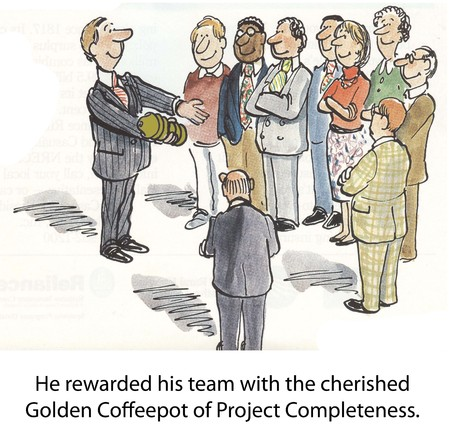 covet: He rewarded his team with the cherished Golden Coffeepot of Project Completeness