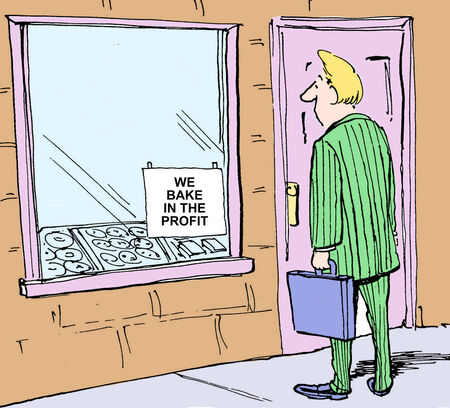 says: Cartoon of businessman looking at bakery sign that says we bake in the profits.
