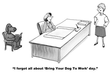 morale: Cartoon of businesswomen talking about today is bring your dog to work day.