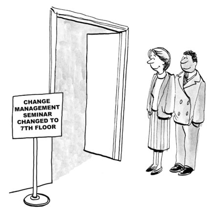 business cartoons: Cartoon of business people seeing that the Change Management seminar has been changed floors.