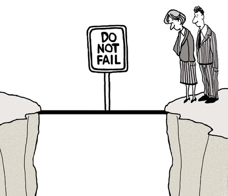 Cartoon of business people at edge of cliff, and beside narrow bridge, looking down.  Sign says Do Not Fail.