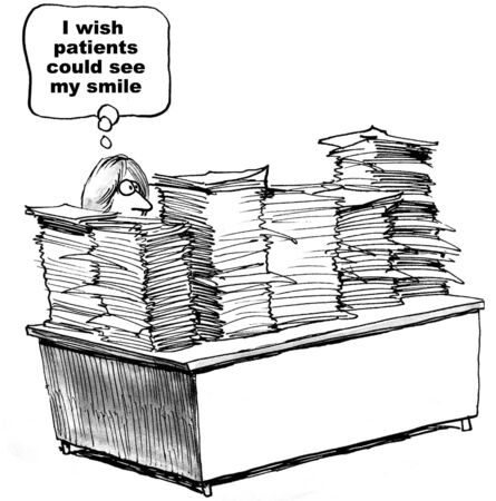 patient doctor: Cartoon of doctor working behind stacks of papers, he or she wishes the patients could see his smile.
