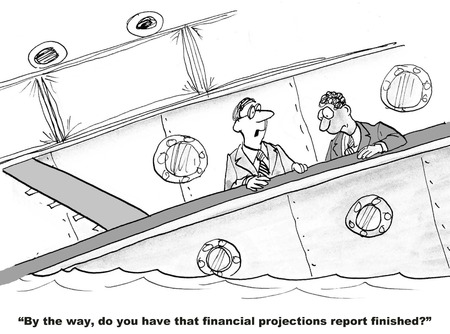 cfo: Cartoon of business leader who refuses to see the company is declining asks, do you have that financial projections report finished.