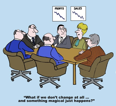 Cartoon of business meeting and charts showing declining sales, businesswoman says what if we don\'t change at all