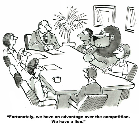 Cartoon of business meeting, leader is saying they have an advantage over competition, they have a lion.  Editöryel