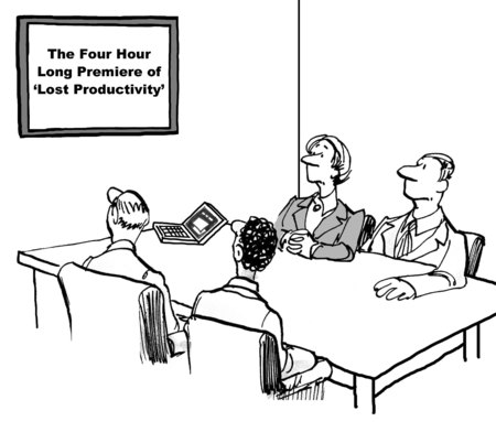titled: Cartoon of business team in meeting watching a movie titled the Four Hour Premier of Lost Productivity