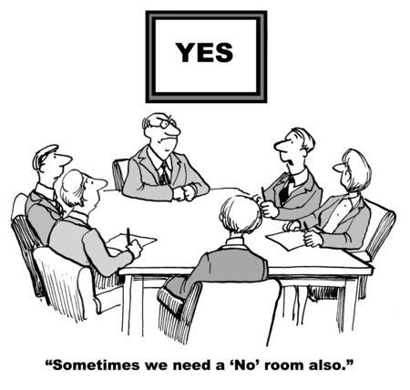 yes or no: Cartoon of business people in Yes conference room, businessman feels they need a No conference room also.
