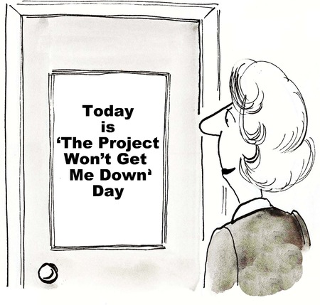 Cartoon of businesswoman looking at sign that says today is project wont get me down day.