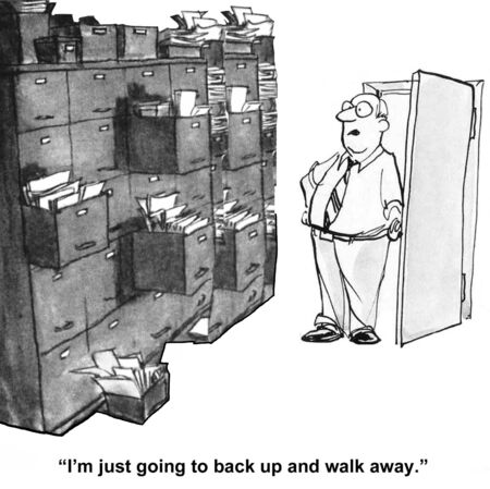 storage: Cartoon of businessman or doctor going into storage room for a file, it is so messy he is just going to back up and walk away.