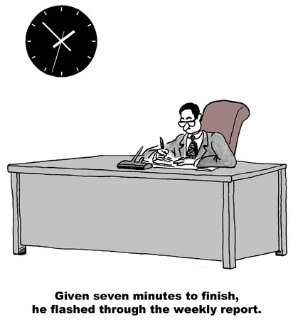 gag: Cartoon of businessman who only has 7 minutes to start and finish his weekly report.