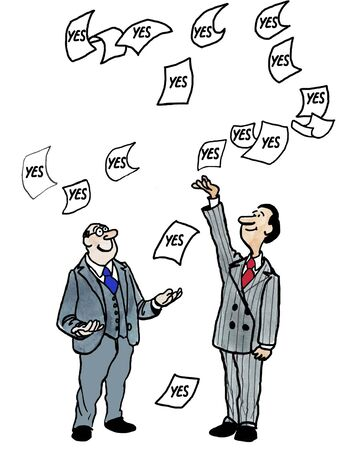 go ahead: Cartoon of two businessmen surrounded by papers that say YES.