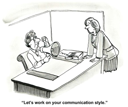 business meeting cartoon: Cartoon of brash communicator, business coworker says, let us talk about your communication style.