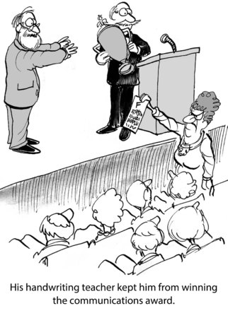 Cartoon of man about to receive the communication award, except his handwriting teacher prevented it.