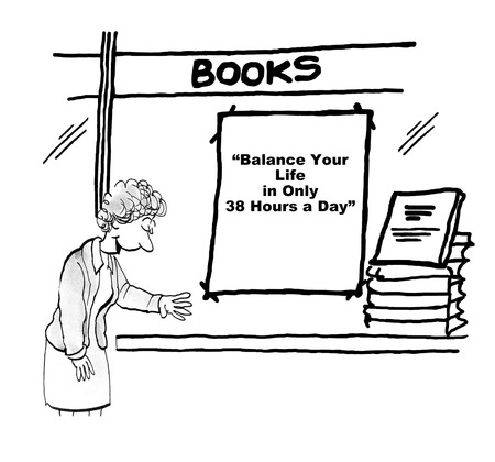 overworked: Cartoon of businesswoman laughing at book title, balance your life in only 38 hours a day.