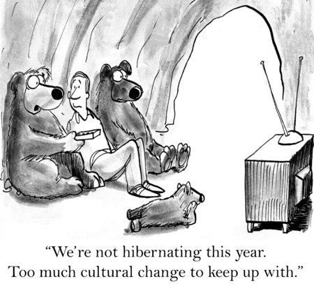 consumer society: Cartoon of bears watching television, we are not hibernating this year, too much cultural change to keep up with.