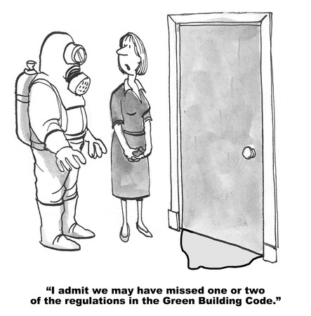 man in air: Cartoon of door with sludge under it and man in HAZMAT suit, we may have missed a regulation in the Green Building Code.
