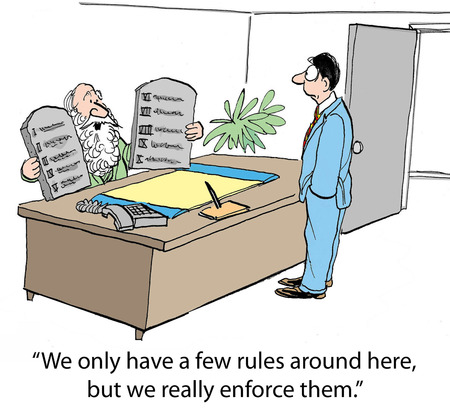 conform: Cartoon of businessman Moses saying we only have a few rules, but we really enforce them.
