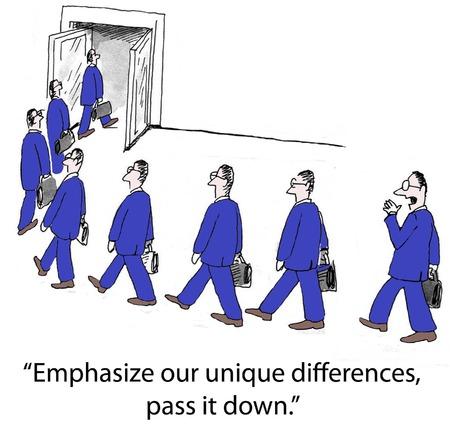 Cartoon of identical businessmen, emphasize our unique differences, pass it down.