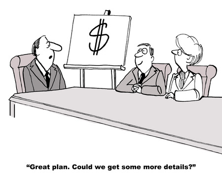sales meeting: Cartoon of one page business plan, making money.   Business boss  says great plan, could we get more details. Stock Photo