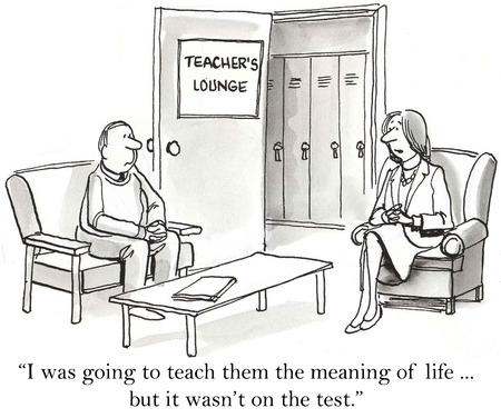 meaning: Cartoon of teachers talking about teaching students the meaning of life... but, it was not on the test. Stock Photo