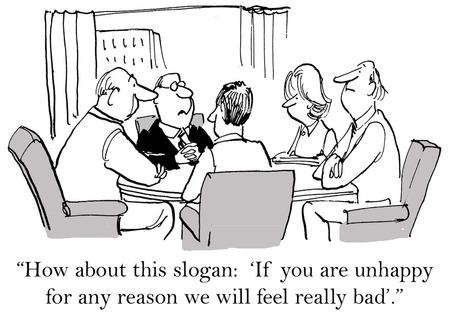 nešťastný: Cartoon podnikatel říká nový slogan, pokud nejste spokojeni z jakéhokoli důvodu, budeme cítit opravdu špatně.