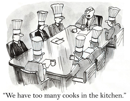 too many: Cartoon of business meeting, we may have too many cooks in the kitchen.