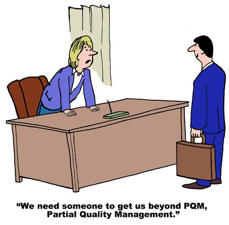 feedback: Cartoon of businesswoman saying the company needs to get beyond PQM, partial quality management.