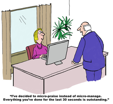 Cartoon of businessman boss, he is micro-praising rather than micro-managing.