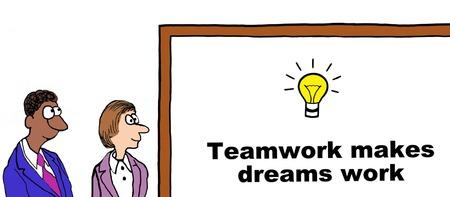 Cartoon of business team members: teamwork makes dreams work.