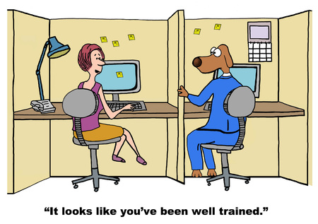 trained: Cartoon of businesswoman saying to businessman dog, you are well trained.