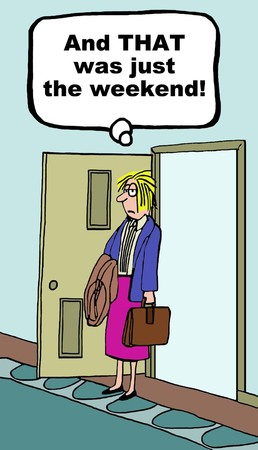 work life balance: Cartoon of overworked businesswoman, that was just the weekend.