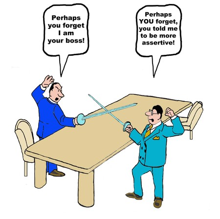told: Business cartoon, ... you told me to be more assertive.