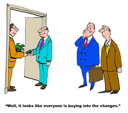 avoiding: Business cartoon of manager handing worker money and boss saying, ... everyone is buying into the changes.