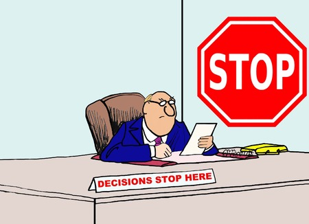 bad leadership: Business cartoon of business boss at desk, stop sign on wall and decisions stop here.
