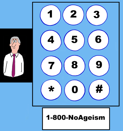 discriminate: Business cartoon of gray haired businessman, telephone touch pad and 1-800-NoAgeism.