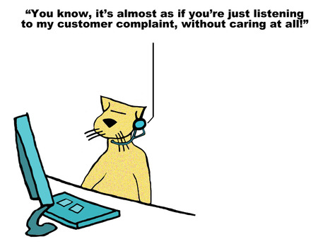 timely: Business cartoon of customer service cat ... listening without caring at all.