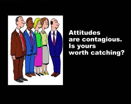 contagious: Attitudes are Contagious