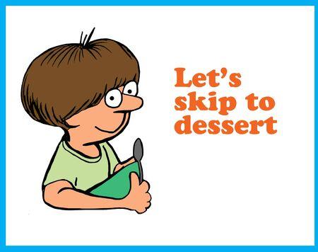 skip: Skip to Dessert