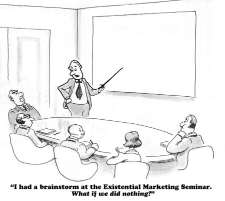 existential: Business cartoon about taking no action.