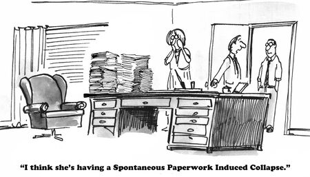 too much: Business cartoon about a negative reaction to the paperwork.