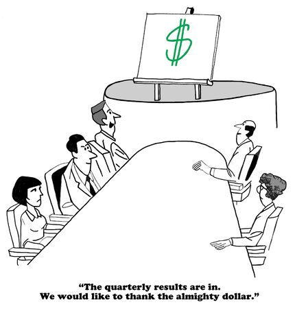 Business cartoon about worshiping the almighty dollar.