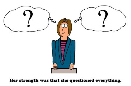Business cartoon about an employee who questions everything.