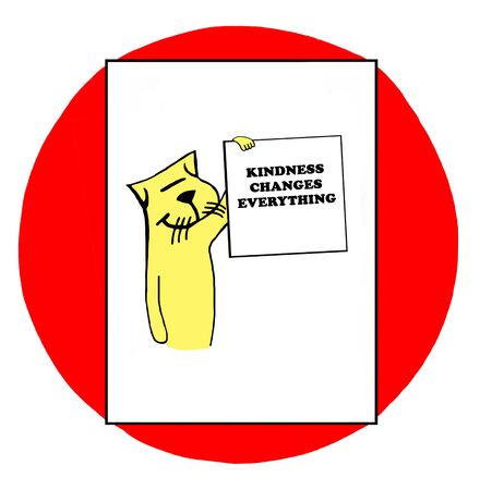 kindness: Color illustration of a cat holding sign kindness changes everything. Stock Photo
