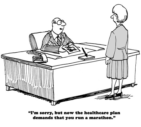 upset woman: Medical cartoon stating that now participants have to run a marathon to get health insurance coverage.